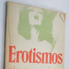 Libros de segunda mano: EROTISMOS Y/O PERVERSIONES - POESIAS Y RELATOS - VARIOS AUTORES *. Lote 46559401