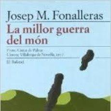 Libros de segunda mano: LA MILLOR GUERRA DEL MON - JOSEP M. FONALLERAS - EDICIONS 62. Lote 46560493