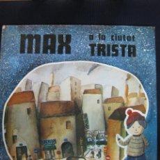 Libros de segunda mano: MAX A LA CIUTAT TRISTA. MIGUEL JIMENEZ HERNANDEZ. PUMARIE.. Lote 46579545