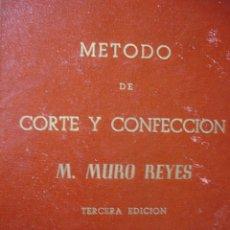 Libros de segunda mano: METODO DE CORTE Y CONFECION.MATILDE MURO.SEVILLA.FOLIO.85 PG.TOTALMENTE ILUSTRADO. Lote 46584239