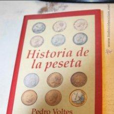 Libros de segunda mano: HISTORIA DE LA PESETA PEDRO VOLTES EDITA EDHASA 2ª EDICION OCTUBRE 2001 338 PAGINAS. Lote 46586259