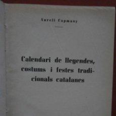 Libros de segunda mano: CALENDARI DE LLEGENDES, COSTUMS I FESTES TRADICIONALS CATALANES. AURELI CAPMANY . Lote 46588109