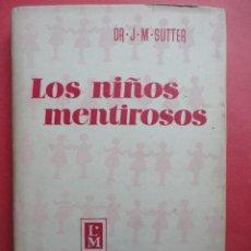 Libros de segunda mano: LOS NIÑOS MENTIROSOS, SUTTER.. Lote 46594414
