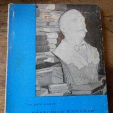 Libros de segunda mano: *ALICANTE* - 1970 - VICENTE RAMOS - FRANCISCO FIGUERAS PACHECO (1880 - 1960). Lote 46598387