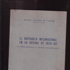 Libros de segunda mano: EL OBSTACULO INTERNACIONAL EN LA GUERRA DE 1859-60 / MANUEL AGUIRRE DE CARCER. Lote 46598813