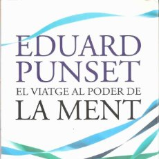 Libros de segunda mano: EL VIATGE AL PODER DE LA MENT - EDUARD PUNSET. Lote 46624846