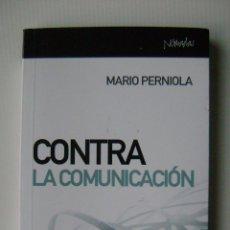 Libros de segunda mano: CONTRA LA COMUNICACION - MARIO PERNIOLA. Lote 46651433