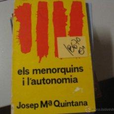 Libros de segunda mano: ELS MENORQUINS I L´AUTONOMIAJOSEP Mª QUINTANA1977CATALAN7,90. Lote 46654118