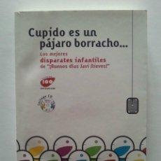 Libros de segunda mano: CUPIDO ES UN PÁJARO BORRACHO (CON CD) (NUEVO) ESPASA, 2008. Lote 46666461