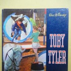 Libros de segunda mano: TOBY TYLER. WALT DISNEY. 1968. Lote 46668974