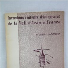 Libros de segunda mano: LIBRO EN CATALÁN - INVASIONS I INTENTS D'INTEGRACIÓ DE LA VALL D'ARAN A FRANÇA - ED. DALMAU. Lote 166242417