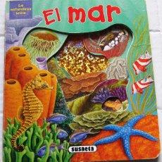 Libros de segunda mano: EL MAR. COLECCIÓN LA NATRUALEZA BRILLA. EDITORIAL SUSAETA, SIN FECHA.. Lote 46679631