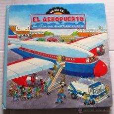 Libros de segunda mano: EL AEROPUERTO. UN DÍA EN... UN LIBRO CON DIVERTIDAS SOLAPAS. PARRAGON BOOKS, 2006.. Lote 46679819