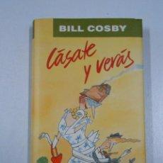 Libros de segunda mano: CÁSATE Y VERÁS. - COSBY, BILL. TDK213. Lote 46680556