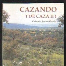 Libros de segunda mano: CAZANDO (DE CAZA II) A-CAZ-350. Lote 46691319