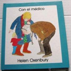 Libros de segunda mano: CON EL MÉDICO. HELEN OXENBURY. EDITORIAL JUVENTUD, 2001.. Lote 46693190