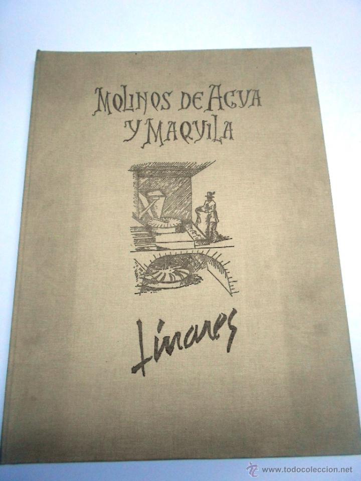 MOLINOS DE AGUA Y MAQUILA POR MANUEL GARCIA LINARES 1988, PROL. JULIO CARO BAROJA, DEDICATORIA AUTOR (Libros de Segunda Mano - Bellas artes, ocio y coleccionismo - Otros)