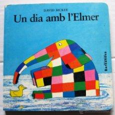Libros de segunda mano: UN DIA AMB L'ELMER. DAVID MCKEE. BARCANOVA, 1998.. Lote 46695961