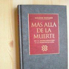 Libros de segunda mano: MAS ALLA DE LA MUERTE DE HÉLÈNE RENARD. Lote 46707488