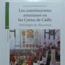 Libros de segunda mano: LOS CONSTITUYENTES ASTURIANOS EN LAS CORTES DE CADIZ - IGNACIO FERNANDEZ SARASOLA - EDICIONES TREA. Lote 46727468