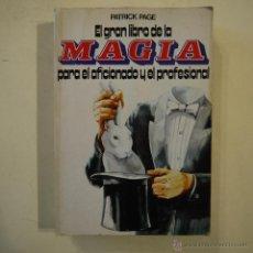 Libros de segunda mano: EL GRAN LIBRO DE LA MAGIA PARA EL AFICIONADO Y EL PROFESIONAL - PATRICK PAGE - CÍRCULO DE LECTORES -. Lote 46729661