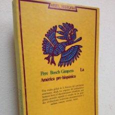 Libros de segunda mano: LA AMÉRICA PRE-HISPÁNICA. Lote 46729876