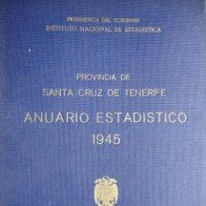 Libros de segunda mano: PROVINCIA SANTA CRUZ DE TENERIFE.ANUARIO ESTADISTICO.1945.422 PG + PLANO PLEGADO. Lote 46730403