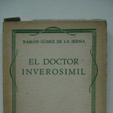 Libros de segunda mano: EL DOCTOR INVEROSIMIL | RAMON GOMEZ DE LA SERNA. Lote 46731142