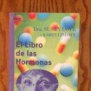 Libros de segunda mano: EL LIBRO DE LAS HORMONAS - SUSAN LOVE Y KAREN KINDSEY - EDITORIAL VERGARA - LIBRO. Lote 46733973
