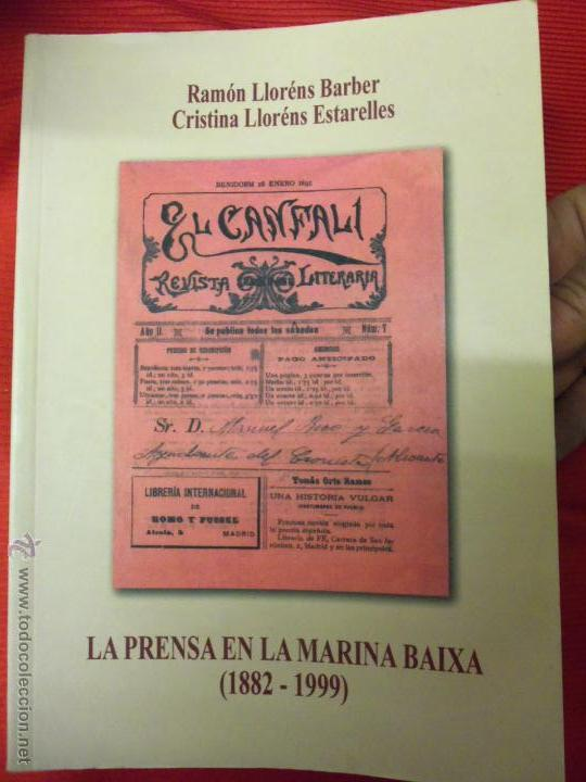 LA PRENSA EN LA MARINA BAIXA ( 1882-1999) - RAMÓN LLORÉNS BARBER Y CRISTINA LLORÉNS ESTARELLES (Libros de Segunda Mano - Historia - Otros)