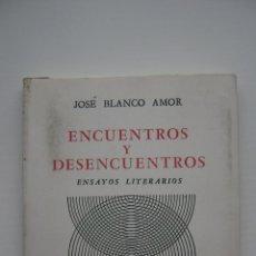 Libros de segunda mano: ENCUENTROS Y DESENCUENTROS - ENSAYOS LITERARIOS | JOSE BLANCO AMOR. Lote 46751103