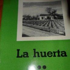 Libros de segunda mano: LA HUERTA - MINISTERIO DE AGRICULTURA 1962 - AGRICULTURA. Lote 46753889
