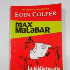 Libros de segunda mano: MAX MALABAR. LA BIBLIOTECARIA MONSTRUOSA. COLFER, EOIN. TDK214. Lote 46757640