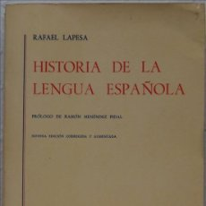 Libros de segunda mano: RAFAEL LAPESA, HISTORIA DE LA LENGUA ESPAÑOLA, MADRID, ED. GREDOS, 1986. Lote 46764045