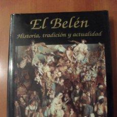 Libros de segunda mano: EL BELEN HISTORIA, TRADICION Y ACTUALIDAD , FRANCISCO LUZON LOPEZ. Lote 46792580