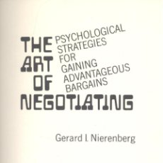 Libros de segunda mano: GERARD NIERENBERG. THE ART OF NEGOTIATIONS. NUEVA YORK, 1968.. Lote 46759288