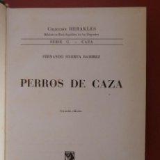 Libros de segunda mano: PERROS DE CAZA. FERNANDO HUERTA RAMIREZ. Lote 128364968