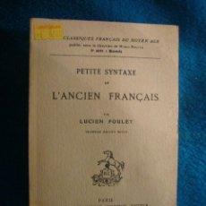 Libros de segunda mano: LUCIEN FOULET: - PETITE SYNTAXE DE L'ANCIEN FRANÇAIS - (PARIS, 1980). Lote 46876851