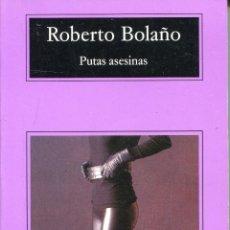Libros de segunda mano: ROBERTO BOLAÑOS -- PUTAS ASESINAS. Lote 46877414