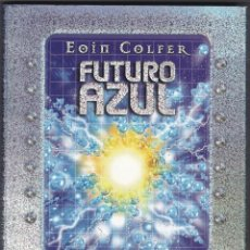 Libros de segunda mano: FUTURO AZUL - EOIN COLFER. Lote 46881212