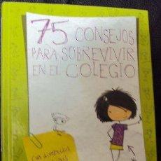 Libros de segunda mano: LIBRO 75 CONSEJOS PARA SOBREVIVIR EN EL COLEGIO. Lote 46885374