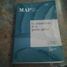 Libros de segunda mano: LA MODERNIZACIÓN DE LA GESTIÓN PÚBLICA. MINISTERIO PARA LAS ADMINISTRACIONES PÚBLICAS. MADRID 1989. Lote 46888159