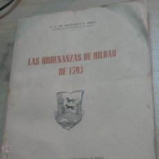 Libros de segunda mano: LAS ORDENANZAS DE BILBAO DE 1593 A.E. DE MAÑARICÚA AYUNTAMIENTO DE BILBAO AÑO 1954. Lote 46888798