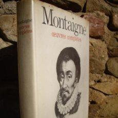 Libros de segunda mano: MONTAIGNE: OEVRES COMPLÈTES, PARIS ÉDITIONS DU SEUIL 1967. Lote 46897507