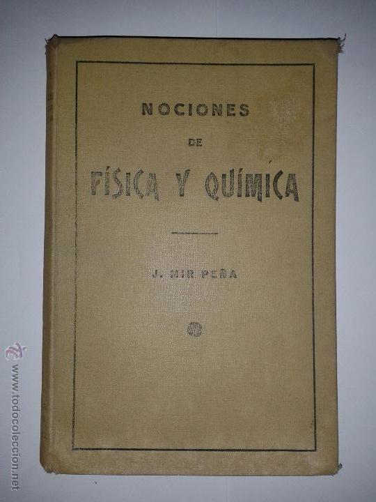 NOCIONES DE FÍSICA Y QUÍMICA 1935 J. MIR PEÑA IMPRENTA EDITORIAL URANIA 2º EDICIÓN (Libros de Segunda Mano - Ciencias, Manuales y Oficios - Otros)