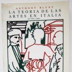 Libros de segunda mano: BLUNT, ANTHONY: LA TEORÍA DE LAS ARTES EN ITALIA (DEL 1450 A 1600) (CÁTEDRA) (CB). Lote 46930554
