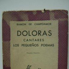 Libros de segunda mano: DOLORAS. CANTARES. LOS PEQUEÑOS POEMAS   RAMON DE CAMPOAMOR. Lote 46934354