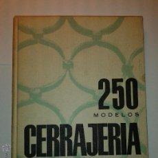 Libros de segunda mano: 250 MODELOS CERRAJERÍA 1969 ANSELMO RODRÍGUEZ HERNÁNDEZ EDICIONES CEAC MONOGRAFICAS CONST.. Lote 46941234