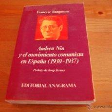 Libros de segunda mano: ANDREU NIN Y EL MOVIMIENTO COMUNISTA EN ESPAÑA (1930-1937). FRANCESC BONAMUSA. Lote 46966013