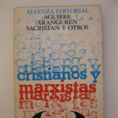 Libros de segunda mano: CRISTIANOS Y MARXISTAS - LOS PROBLEMAS DE UN DIÁLOGO - AGUIRRE, ARANGUREN, SACRISTÁN Y OTROS.. Lote 46975979
